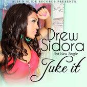 Juke It - Single by Drew Sidora