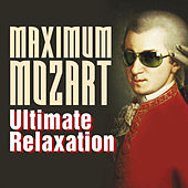 Maximum Mozart: Ultimate Relaxation by Various Artists
