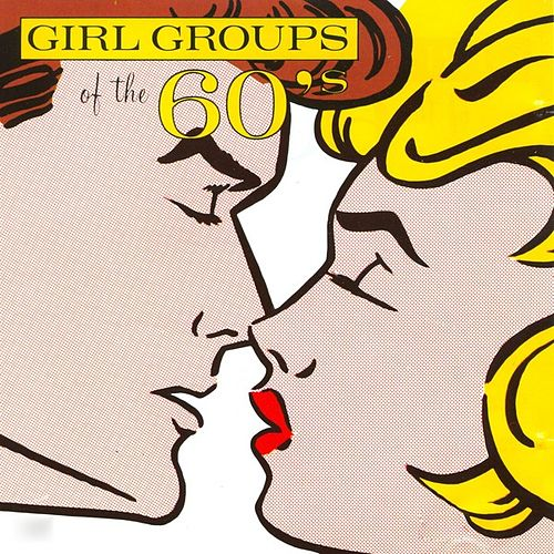 Girl Groups Of The 60's by Various Artists