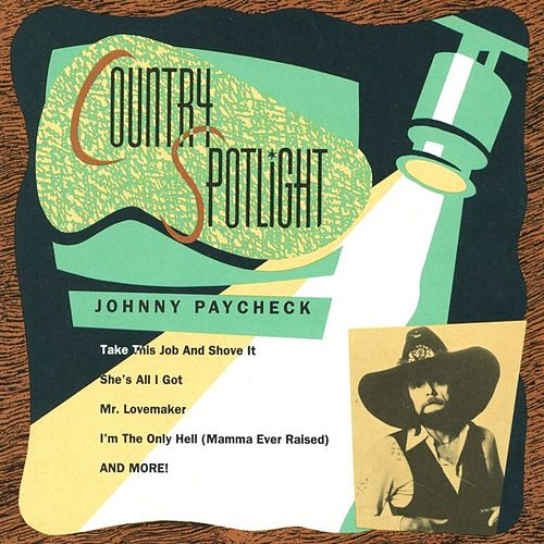 Country Spotlight by Johnny Paycheck