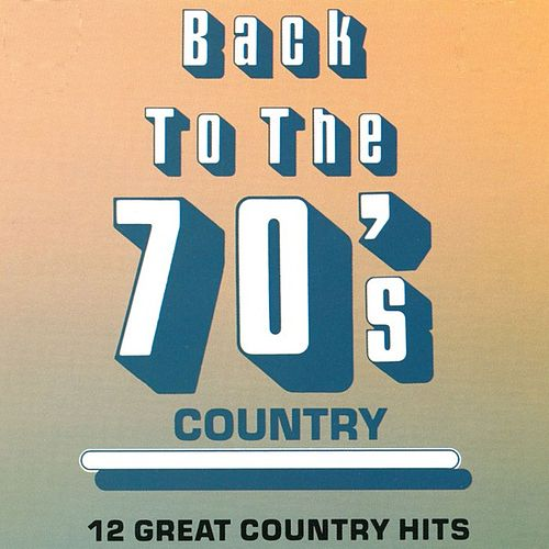 Back To The 70's Country by Various Artists