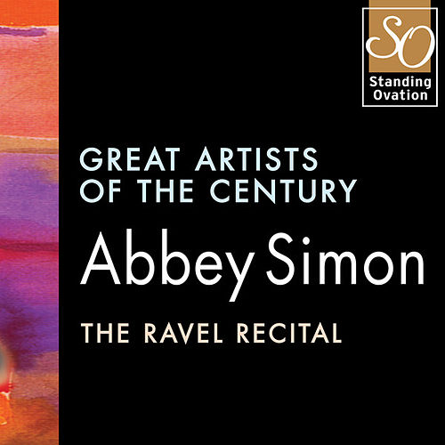 Abbey Simon - The Ravel Recital: Great Artists Of The Century by Abbey Simon