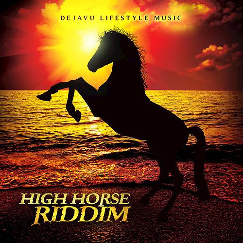 High Horse Riddim by Various Artists