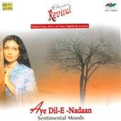Aye Dil-E-Nadaan-Sentimental Moods (Revival) by Various Artists