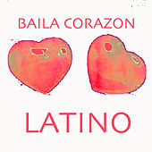Baila Corazón Latino by Various Artists