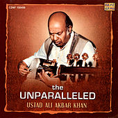 The Unparalleled - Ustad Ali Akbar  Khan by Ali Akbar Khan