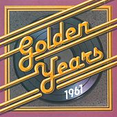 Golden Years - 1961 by Various Artists
