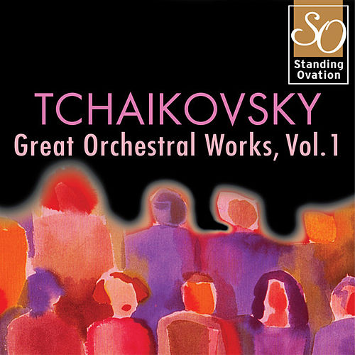 Tchaikovsky - Great Orchestral Works, Vol.1 (Standing Ovation Series) by Various Artists