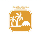 Beach Service - Sunset Chill by Various Artists