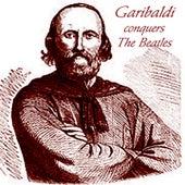 Garibaldi Conquers The Beatles by Garibaldi