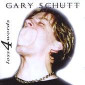 Loss 4 Words by Gary Schutt