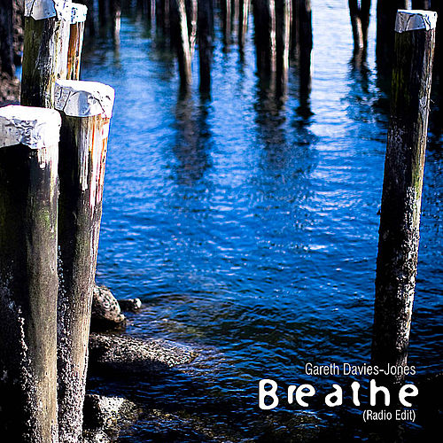 Breathe - Radio Edit by Gareth Davies-Jones