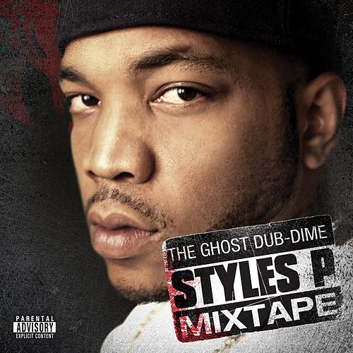The Ghost Dub-Dime Mixtape by Styles P