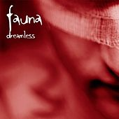 Dreamless by Fauna