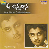 O Chinnadana - Early Hits Df S.P.Balasubrahmanyam by S.P.B.