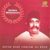 Golden Milestones-Ustad Bade Ghulam Ali Khan by Ustad Bade Ghulam Ali Khan