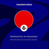 Springtime In Nagasaki by Tangerine Dream
