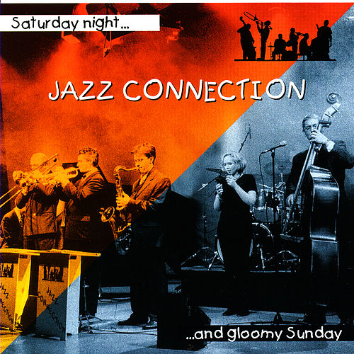 Saturday Night and Gloomy Sunday by Jazz Connection