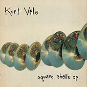 Square Shells by Kurt Vile