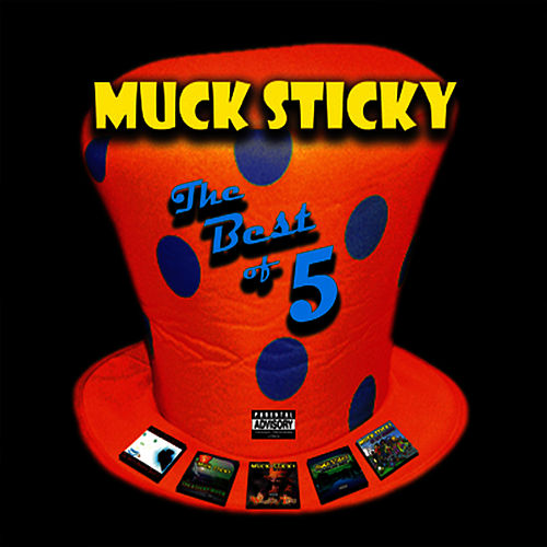 The Best of 5 by Muck Sticky