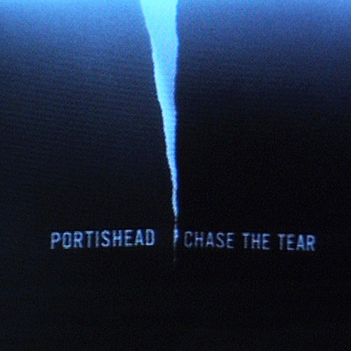 Chase the Tear by Portishead