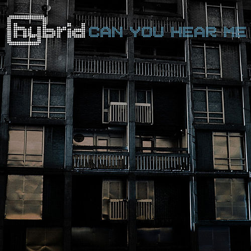 Can You Hear Me by Hybrid