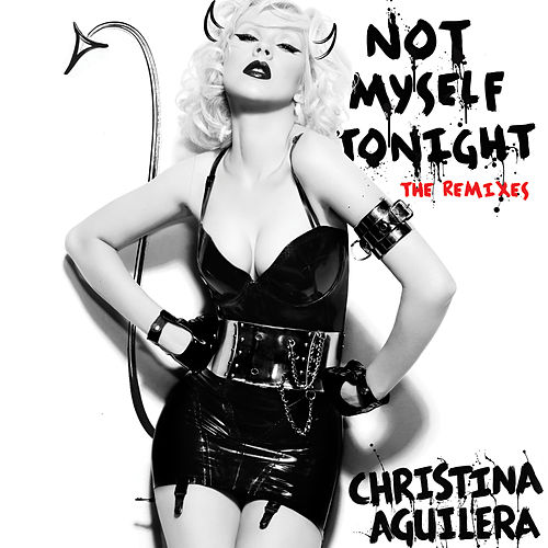 Not Myself Tonight (The Remixes) by Christina Aguilera