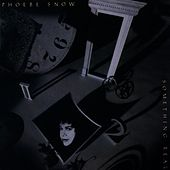 Something Real by Phoebe Snow