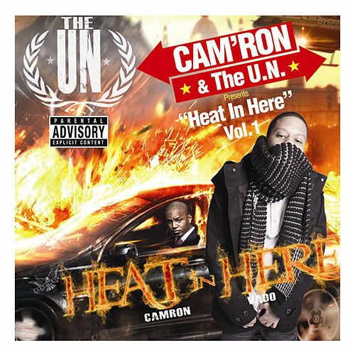 Cam'ron & The U.N. Presents 'Heat In Here' Vol.1 by Cam'ron