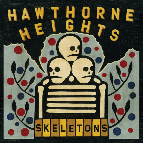 Skeletons by Hawthorne Heights