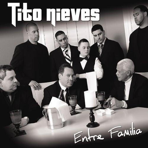 Entre Familia by Tito Nieves