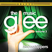 Glee: The Music, Volume 3 Showstoppers by Glee Cast