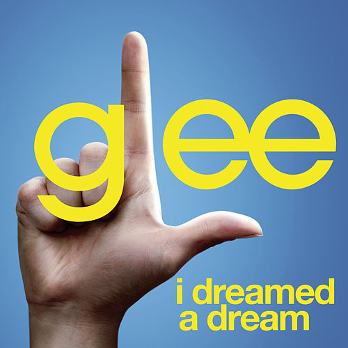 I Dreamed A Dream (Glee Cast Version featuring Idina Menzel) by Glee Cast
