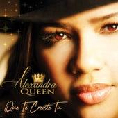 Que Te Creiste Tú by Alexandra