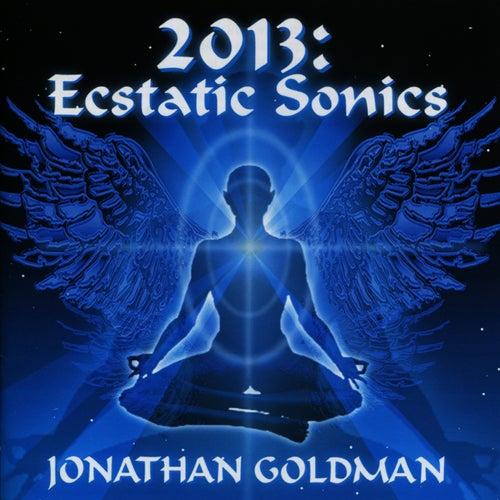 2013: Ecstatic Sonics by Jonathan Goldman