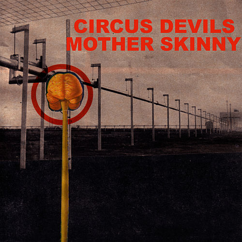 Mother Skinny by Circus Devils