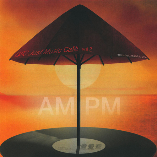 Just Music Cafe Vol. 2 - AM:PM by Various Artists