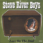 Love On The Dial by Stone River Boys