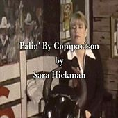 Palin' By Comparison - Single by Sara Hickman