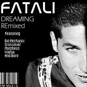 Dreaming Remixed - DJ Mix by Fatali