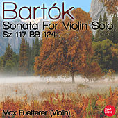 Bartók: Sonata For Violin Solo, Sz 117 BB 124 by Max Fuetterer