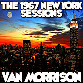 The 1967 New York Sessions by Van Morrison