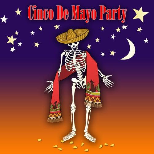 Cinco De Mayo Party by The Cinco De Mayo Players