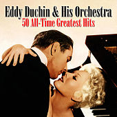 50 All-Time Greatest Hits by Eddy Duchin