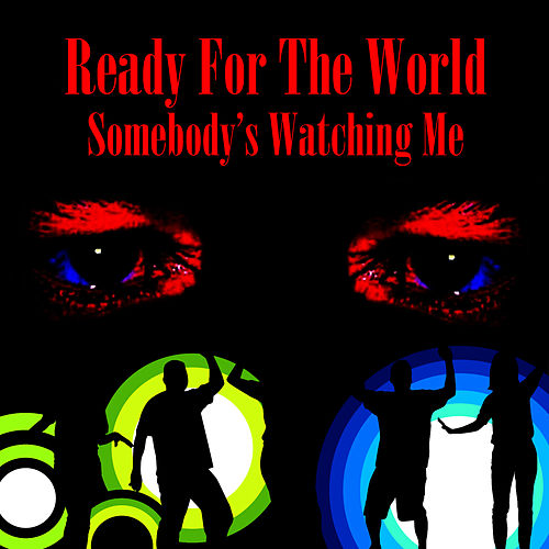 Somebody's Watching Me von Ready for the World