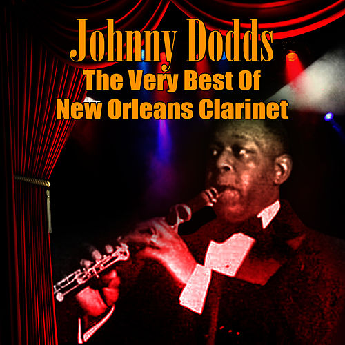 The Very Best Of New Orleans Clarinet by Johnny Dodds