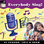 Everybody Sing! by Sharon Lois and Bram