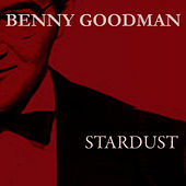Stardust by Benny Goodman