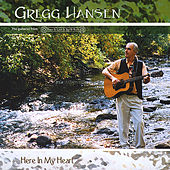 Here In My Heart by Gregg Hansen