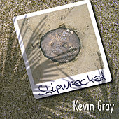 Shipwrecked by Kevin Gray